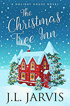 The Christmas Tree Inn: A Holiday House Novel by [Jarvis, J.L.]