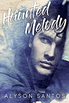 Haunted Melody: A Ghost Story by [Santos, Alyson]