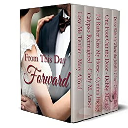 From This Day Forward Contemporary romances by [Alford, Mary, Amos, Cindy M., Hickey, Cynthia, Mayne, Debby, Rich, Christina]