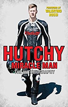 Hutchy - Miracle Man: The Autobiography by [Hutchinson, Ian]