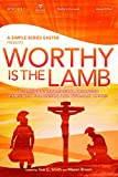 Worthy is the Lamb--A Simple Series Easter split track DVD