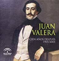 Juan Valera cien años después, 1905-2005