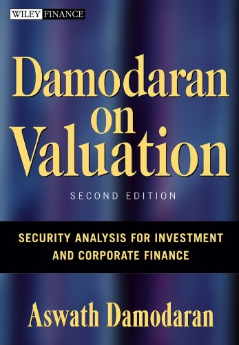 Download Damodaran on Valuation: Security Analysis for Investment and Corporate Finance (Wiley Finance) 0471751219