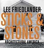 Lee Friedlander: Sticks And Stones: Architectural America 画像
