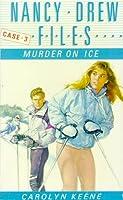 Murder on Ice (Nancy Drew Files)
