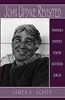 John Updike Revisited (Twayne's United States Authors Series)