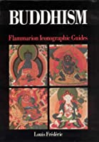 Buddhism (Flammarion Iconographic Guides)