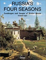 Russia's Four Seasons: Landscapes and Images of Mother Russia (Temporis)