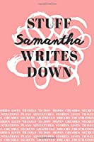 Stuff Samantha Writes Down: Personalized Journal / Notebook (6 x 9 inch) with 110 wide ruled pages inside [Soft Coral]