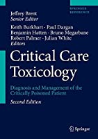 Critical Care Toxicology: Diagnosis and Management of the Critically Poisoned Patient