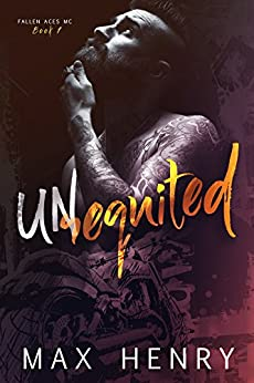 Unrequited (Fallen Aces MC Book 1) by [Henry, Max]