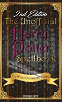 The Unofficial Harry Potter Spellbook (2nd Edition): The Wand Chooses the Wizard