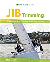 Jib Trimming: Get the Best Power and Acceleration Whether Racing or Cruising