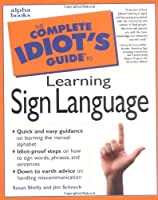 The Complete Idiot's Guide to Learning Sign Language【洋書】 [並行輸入品]