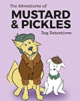 The Adventures of Mustard and Pickles, Dog Detectives