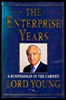 The Enterprise Years: A Businessman in the Cabinet
