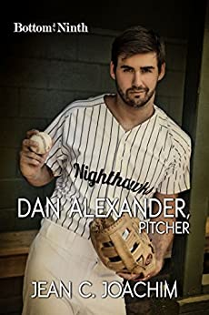 Dan Alexander, Pitcher (Bottom of the Ninth Book 1) by [Joachim, Jean]