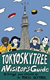 TOKYO SKYTREE :A Visitor's Guide: 9 things you should do in TOKYO SKYTREE (English Edition)
