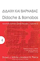 Didache & Barnabas (Apostolic Fathers Greek Reader)