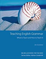 Macmillan Books for Teachers / Teaching English Grammar: What to Teach and How to Teach it