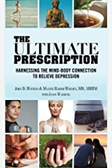 The Ultimate Prescription: Harnessing the Mind-Body Connection to Relieve Depression Paperback