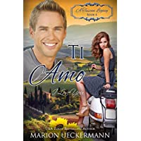 Ti Amo: I Love You (A Tuscan Legacy Book 4) (English Edition)