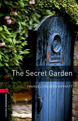 The Secret Garden: Stage 3 (Oxford Bookworms Library)の詳細を見る