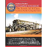Southern Pacific's Streamlined Articulateds: The Iconic AC-9 Class (Southern Pacific Cyclopedia)