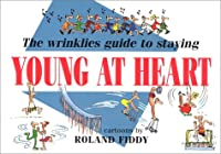 The Wrinkles Guide to Staying Young at Heart (Min Cartoon Book)
