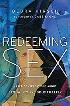 Redeeming Sex: Naked Conversations About Sexuality and Spirituality (Forge Partnership Books) by [Hirsch, Debra]