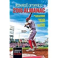 Baseball America 2016 Almanac: Comprehensive Review of the 2015 Season (Baseball America Almanac)