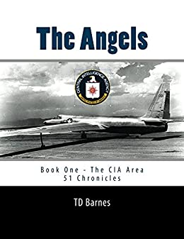 The Angels: Book One - The CIA Area 51 Chronicles by [Barnes, TD]