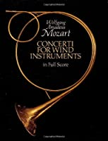 Mozart: Concerti for Wind Instruments in Full Score