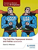 Access to History for the IB Diploma: The Cold War: Superpower tensions and rivalries Second Edition 画像