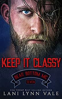 Keep It Classy (The Bear Bottom Guardians MC Book 7) by [Vale, Lani Lynn]