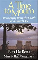 A Time to Mourn: Recovering from the Death of a Loved One