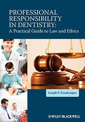Download Professional Responsibility in Dentistry: A Practical Guide to Law and Ethics 0470959770