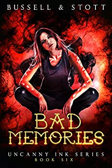 Bad Memories: An Uncanny Kingdom Urban Fantasy (The Uncanny Ink Series Book 6) by [Bussell, David, Stott, M.V.]