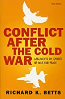 Conflict After Cold War: Arguments on Causes of War and Peace