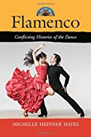 Flamenco: Conflicting Histories of the Dance