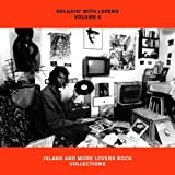RELAXIN' WITH LOVERS VOLUME 6~ISLAND AND MORE LOVERS ROCK COLLECTIONS