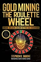 Gold Mining the Roulette Wheel: Ground-breaking Column Betting Bias Discovered [並行輸入品]