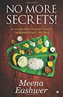 No More Secrets!: A Grandmother's Treasure Trove of TamBrahm Recipes. And More.