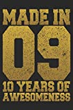 Made In 09 10 Years Of Awesomeness: Blank Lined Journal, Happy Birthday Notebook/Diary Gift For 10 Year Old Boys And Girls