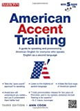 American Accent Training: A Guide to Speaking and Pronouncing American English for Everyone Who Speaks English As a Second Language (American Accent Traning)
