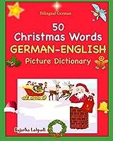 Bilingual German: 50 Christmas Words (German picture Dictionary): book,German word book, German Christmas books, German picture dictionary (Bilingual German English Dictionary)