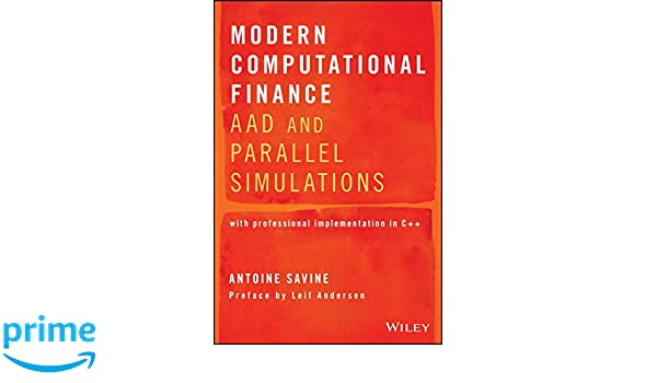 AAD and Parallel Simulations Modern Computational Finance
