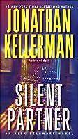 Silent Partner: An Alex Delaware Novel by Jonathan Kellerman(2013-04-30)