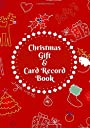 Christmas Gift Card Record Book: Christmas Gift Card Record Book (Xmas Season Gifts)