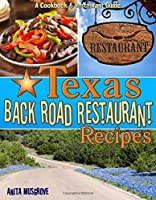 Texas Back Road Restaurant Recipes (State Back Road Restaurants Cookbook)